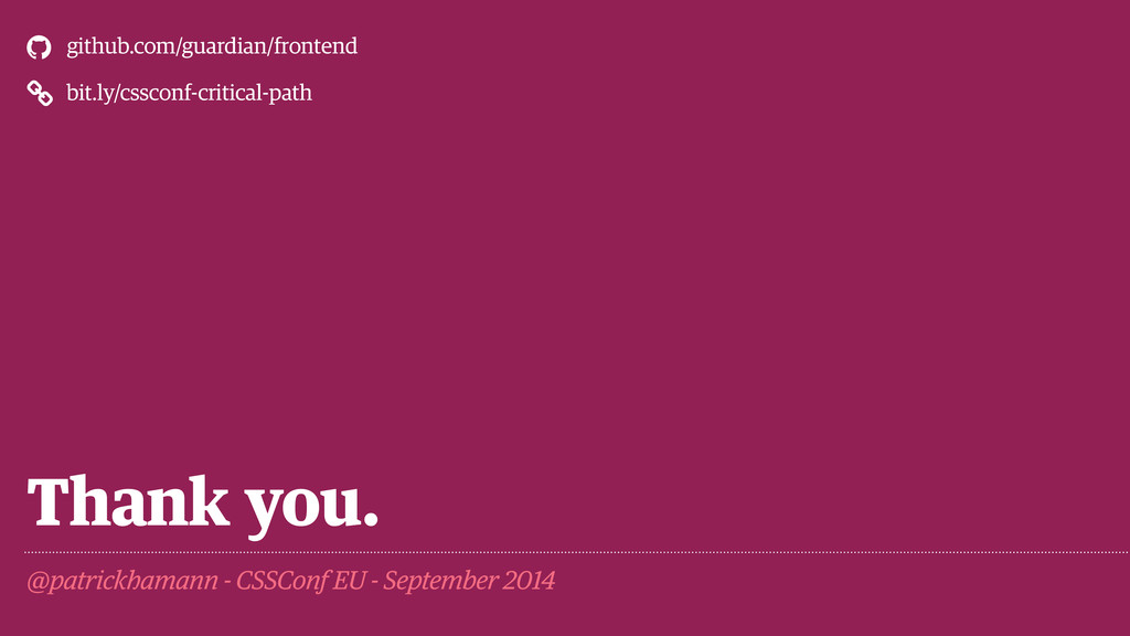 Thank you. @patrickhamann - CSSConf EU - Septem...