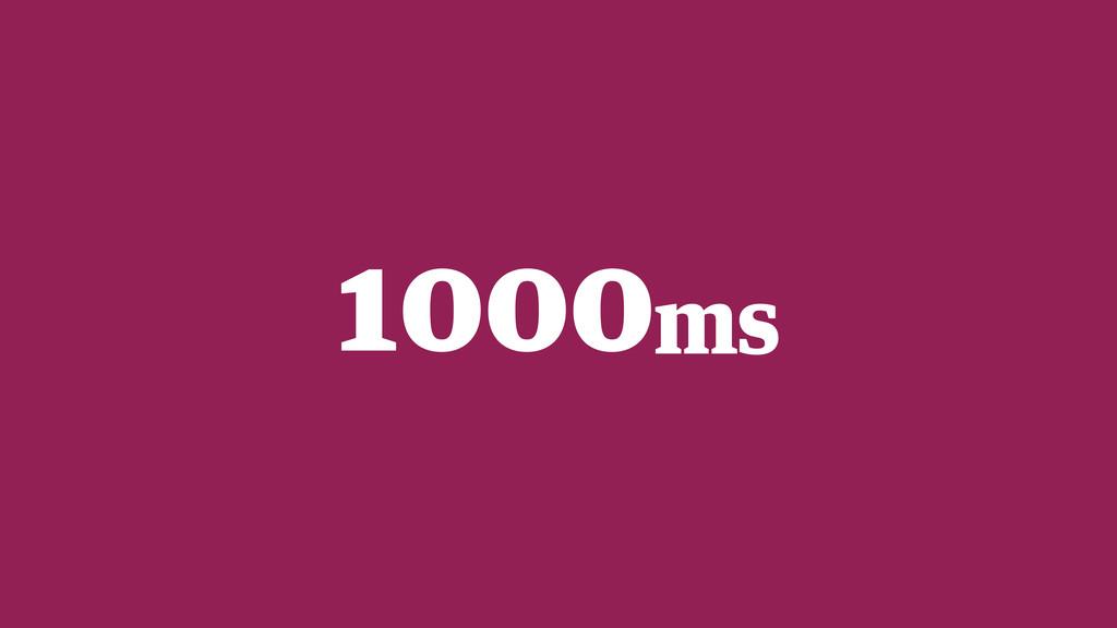 1000ms