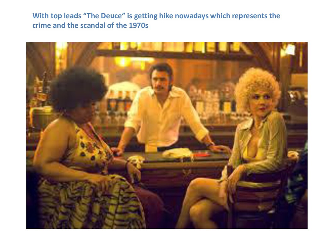 """With top leads """"The Deuce"""" is getting hike nowa..."""