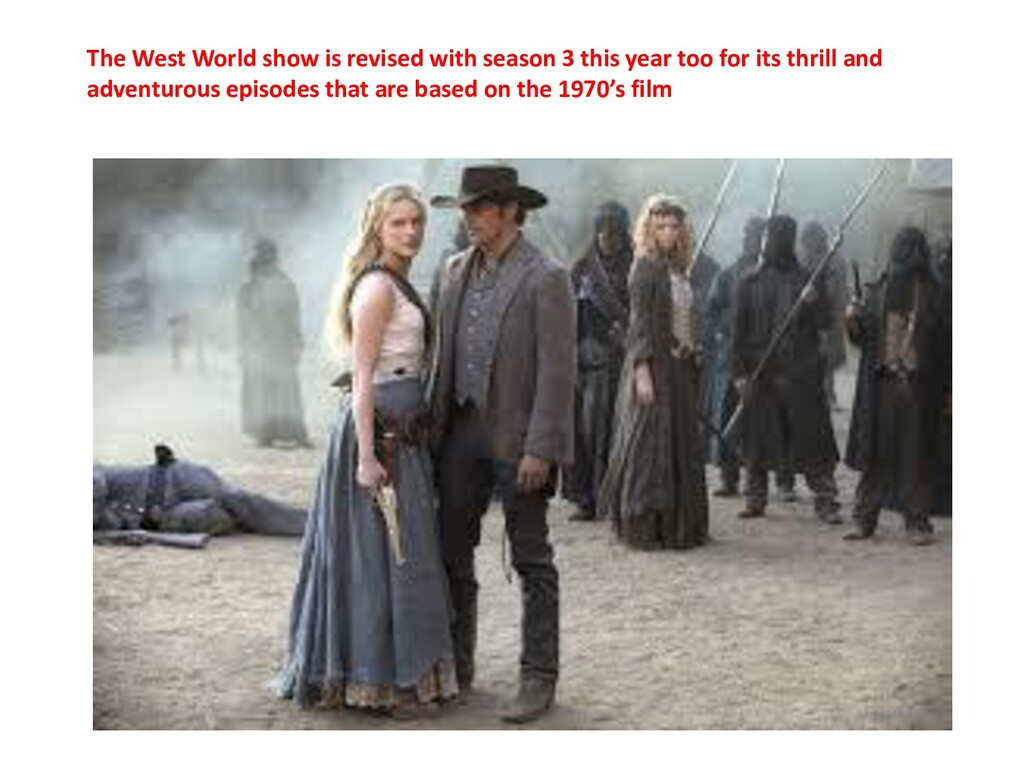 The West World show is revised with season 3 th...