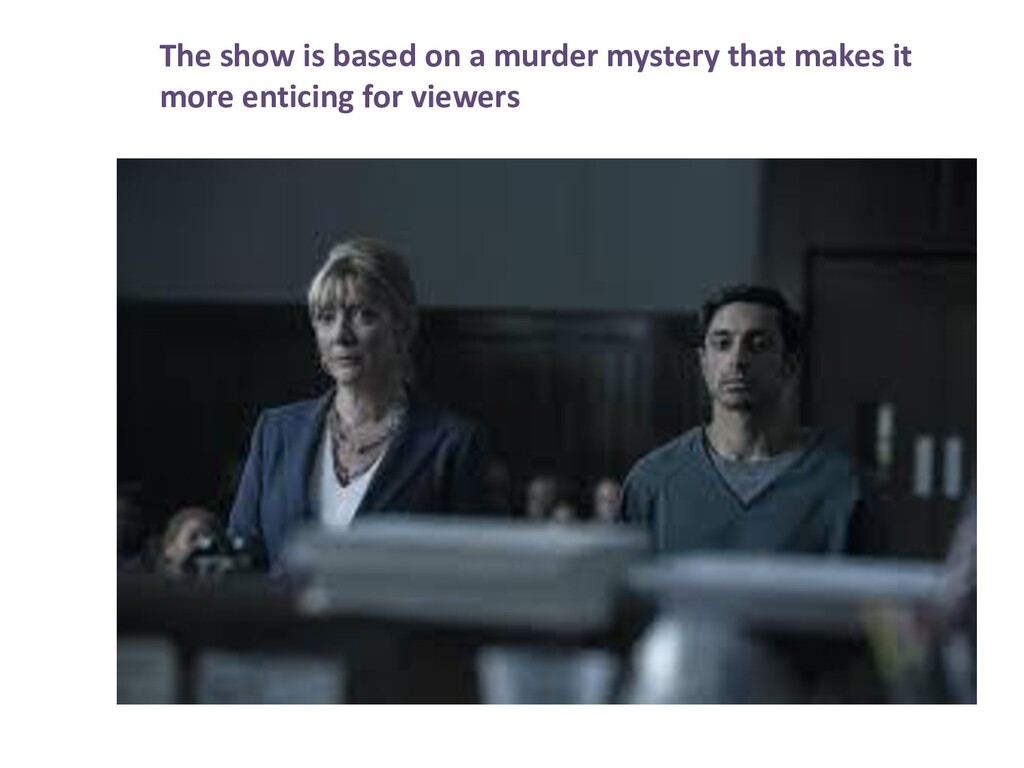 The show is based on a murder mystery that make...
