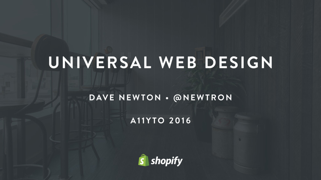 UNIVERSAL WEB DESIGN DAVE NE WTON • @N EWTRON A...
