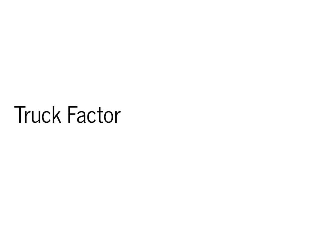 Truck Factor Truck Factor