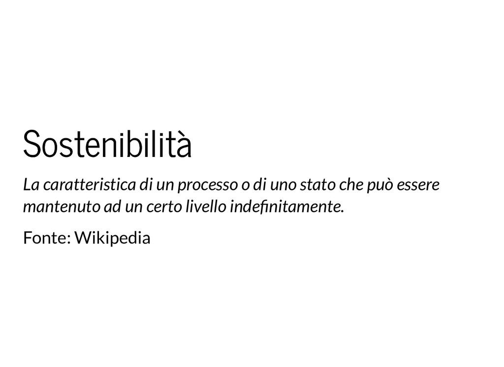 Sostenibilità Sostenibilità La caratteristica d...