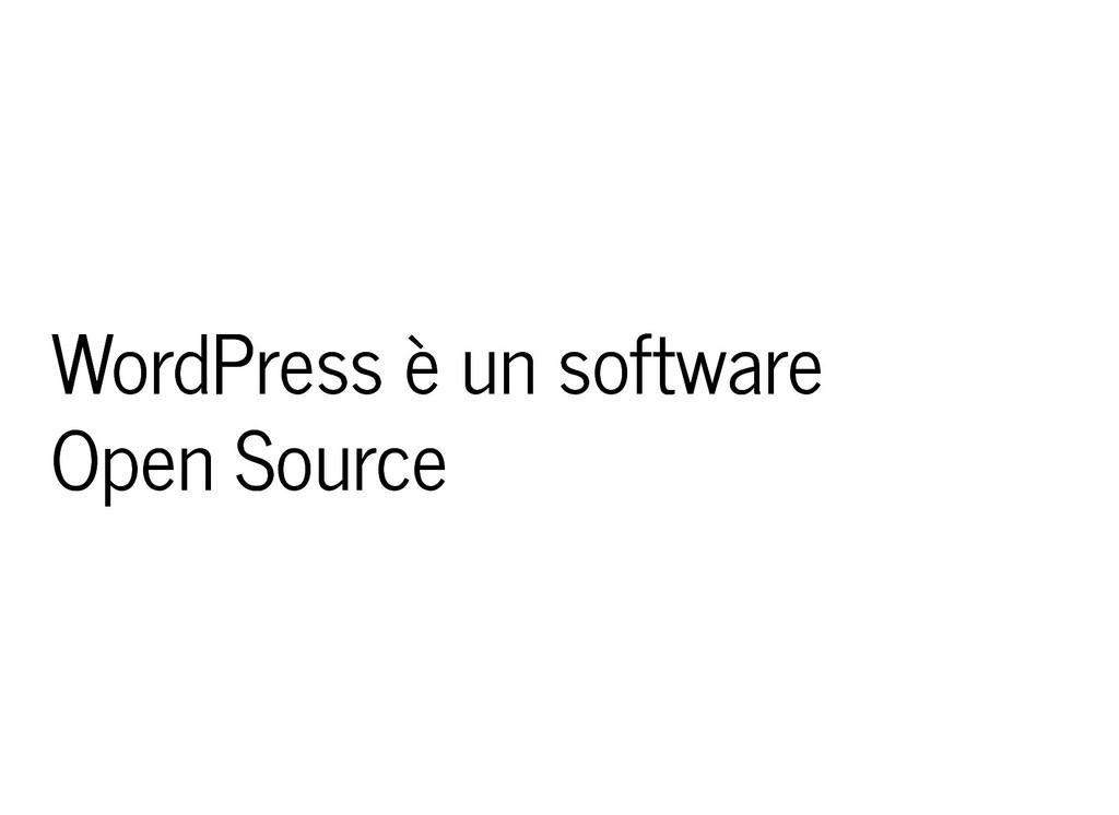 WordPress è un software WordPress è un software...