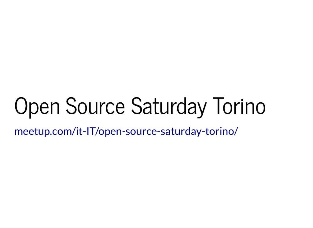 Open Source Saturday Torino Open Source Saturda...