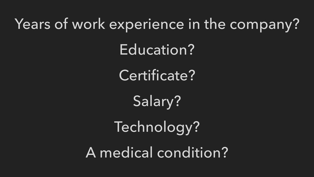 Years of work experience in the company? Educat...