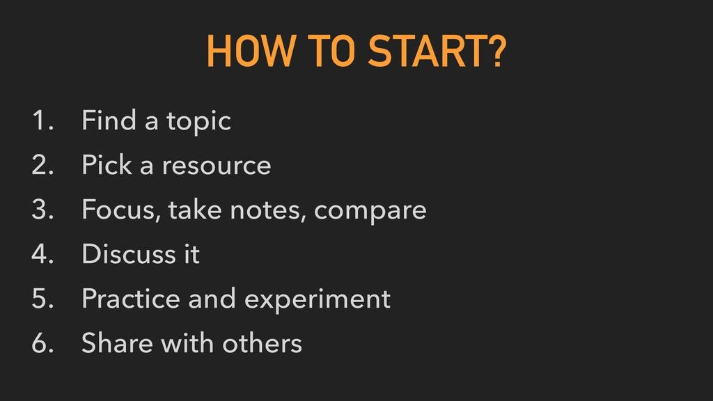 1. Find a topic 2. Pick a resource 3. Focus, ta...