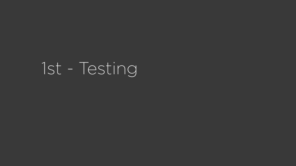 1st - Testing