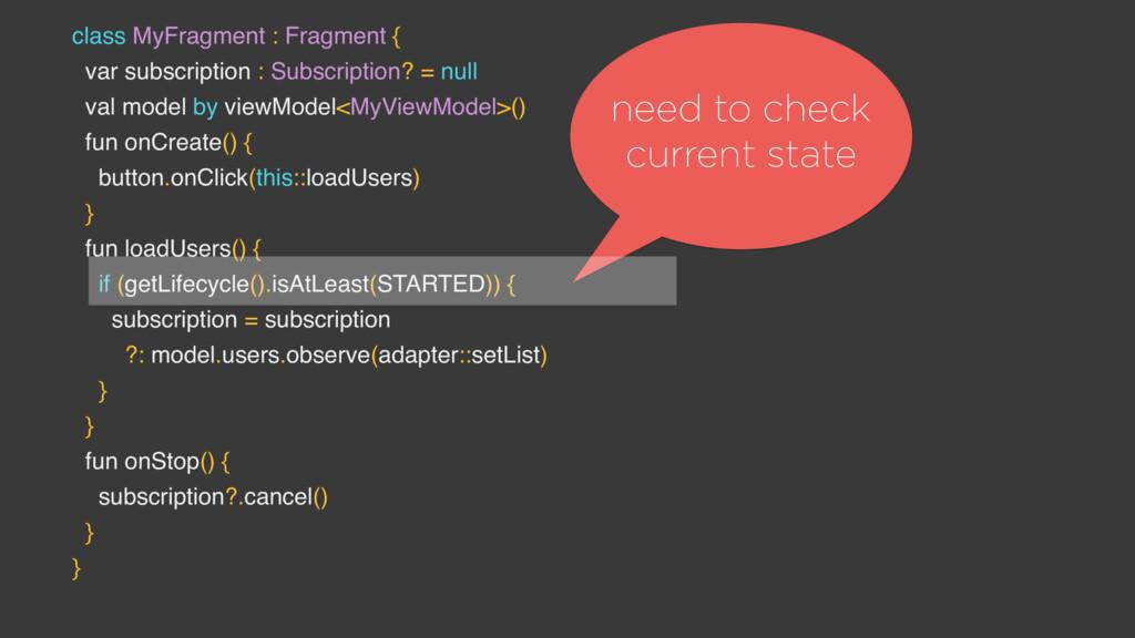 class MyFragment : Fragment { var subscription ...