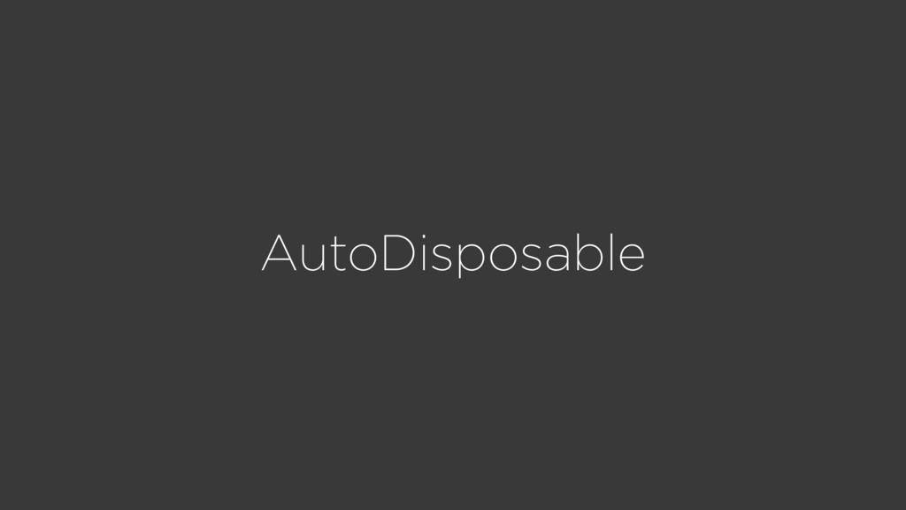 AutoDisposable
