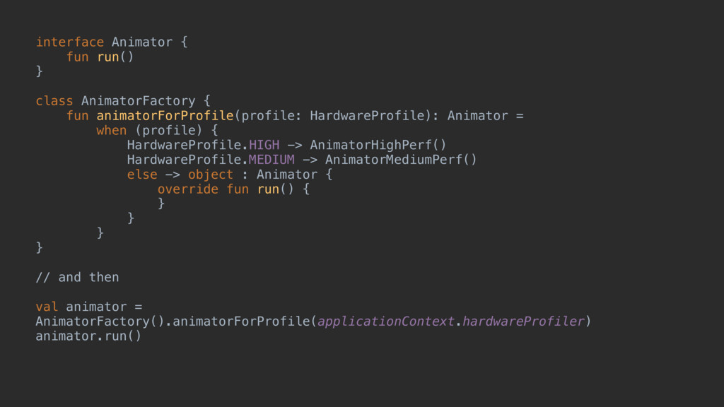 interface Animator { fun run() } class Animator...