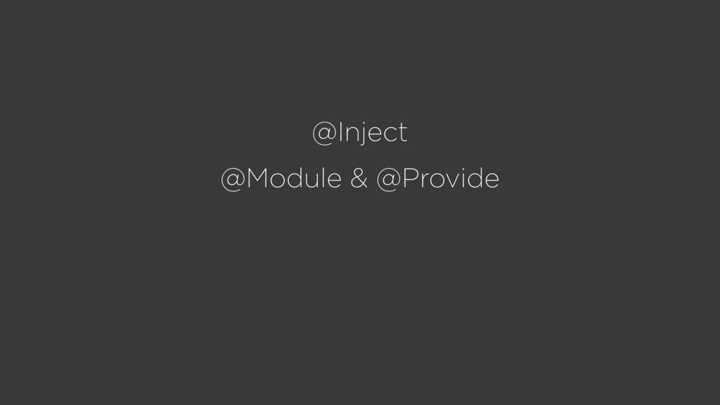 @Inject @Module & @Provide