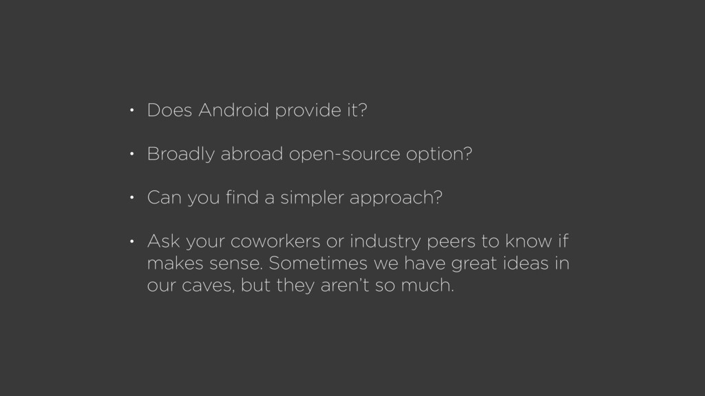 • Does Android provide it? • Broadly abroad ope...