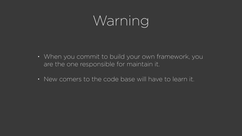 Warning • When you commit to build your own fra...