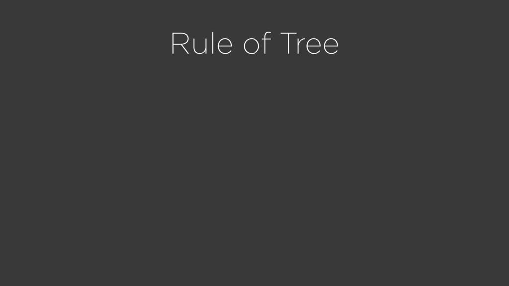 Rule of Tree