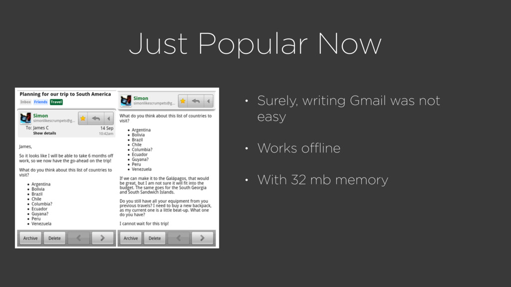 Just Popular Now • Surely, writing Gmail was no...
