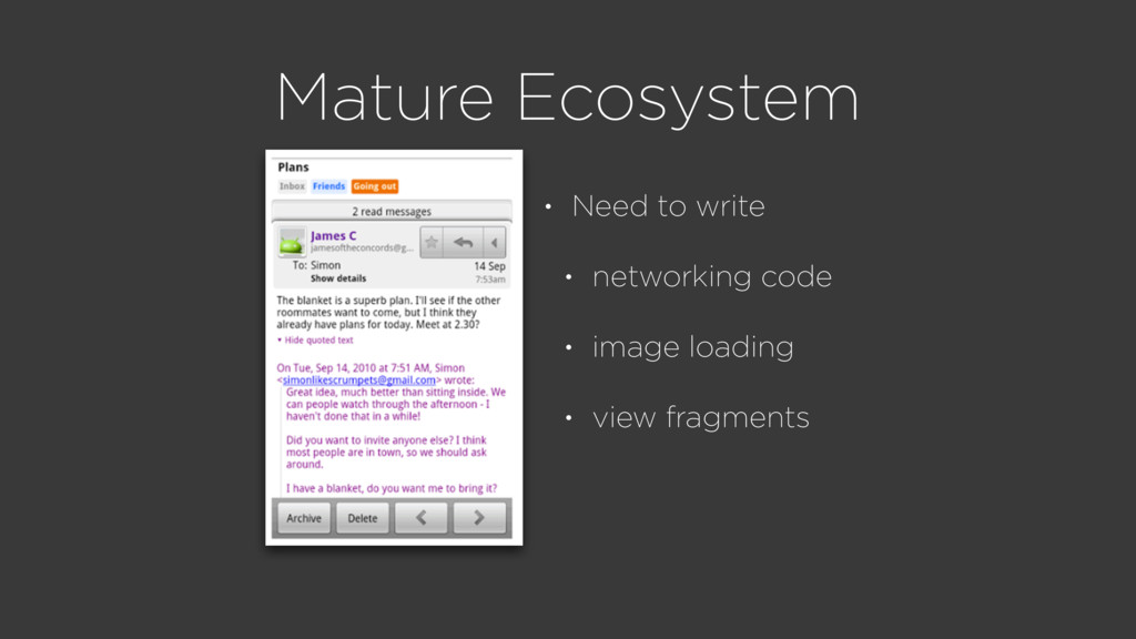 Mature Ecosystem • Need to write • networking c...