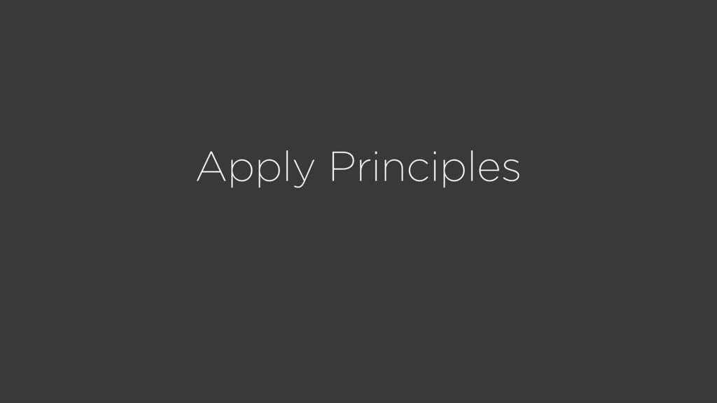 Apply Principles