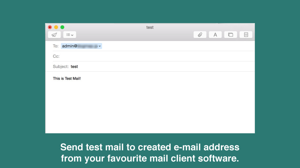 Send test mail to created e-mail address from y...
