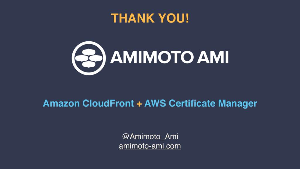 @Amimoto_Ami amimoto-ami.com THANK YOU! Amazon ...