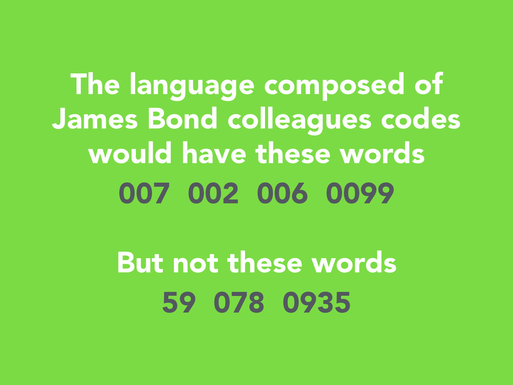 The language composed of James Bond colleagues ...