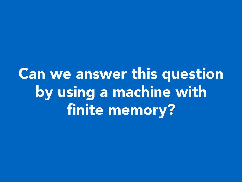 Can we answer this question by using a machine ...