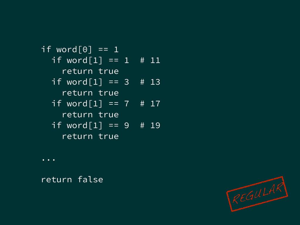 if word[0] == 1 if word[1] == 1 # 11 return tru...