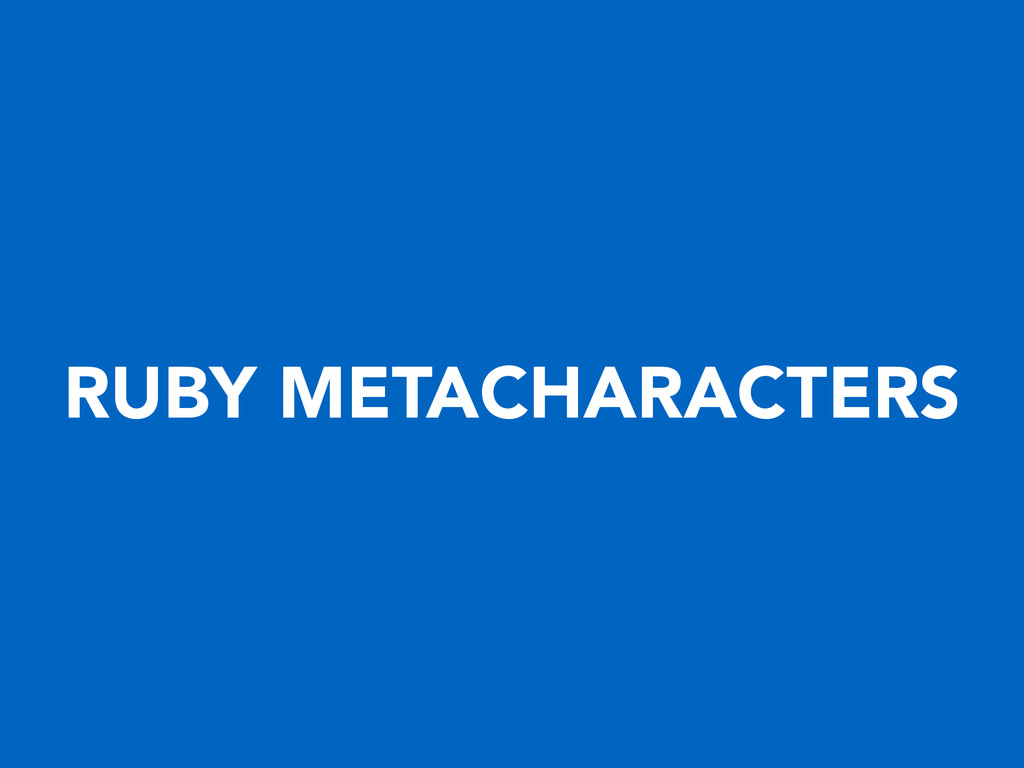 RUBY METACHARACTERS