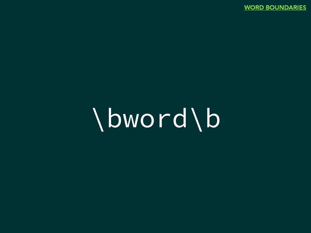 \bword\b WORD BOUNDARIES