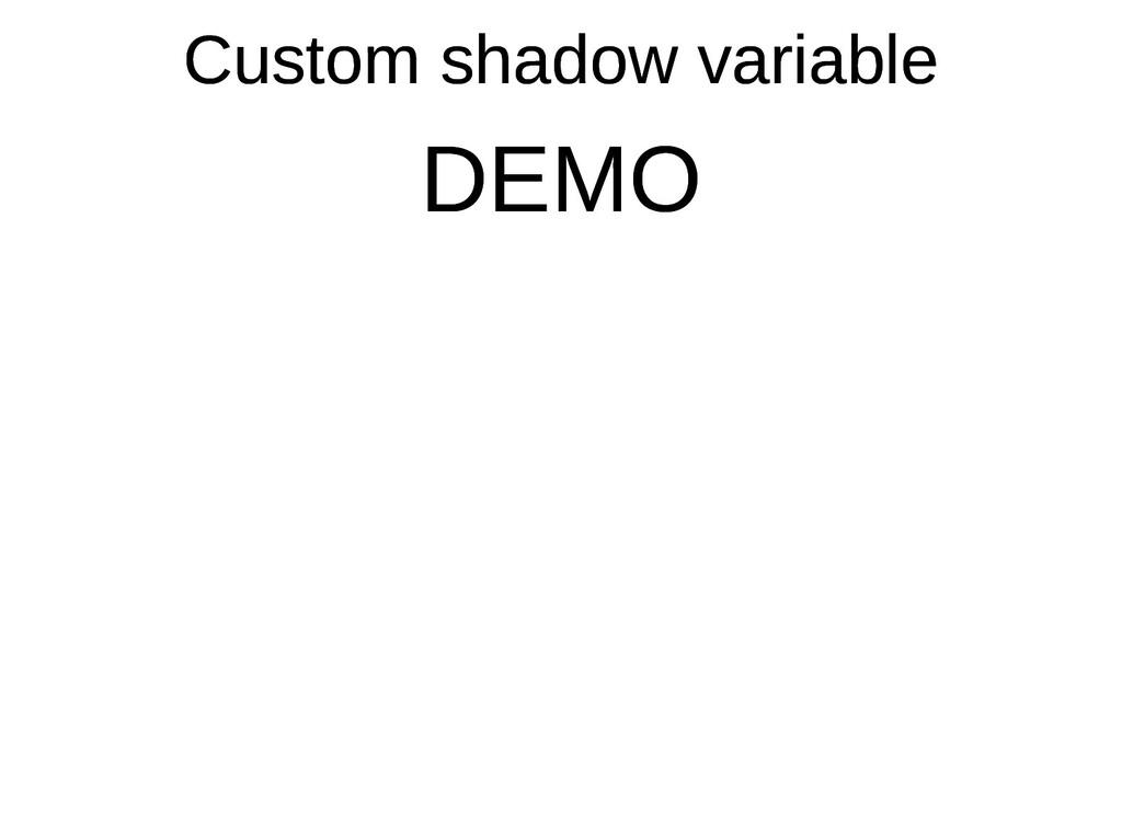 Custom shadow variable Custom shadow variable D...