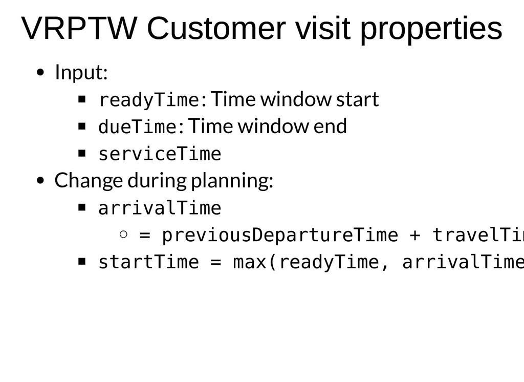 VRPTW Customer visit properties VRPTW Customer ...