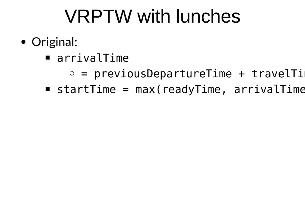 VRPTW with lunches VRPTW with lunches Original:...