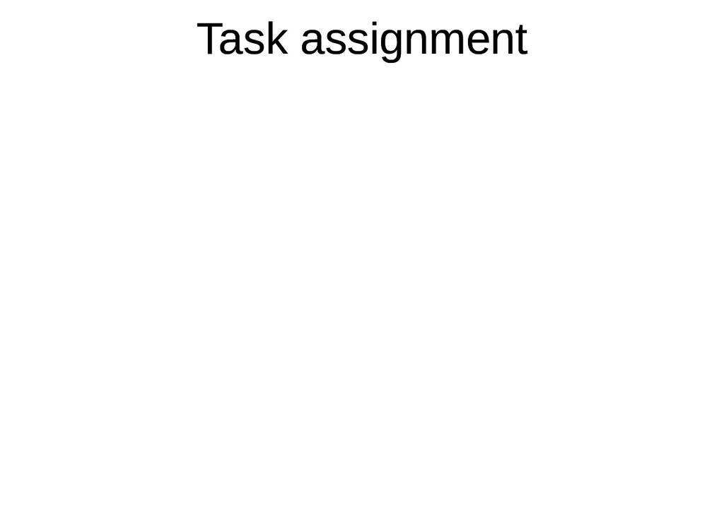 Task assignment Task assignment