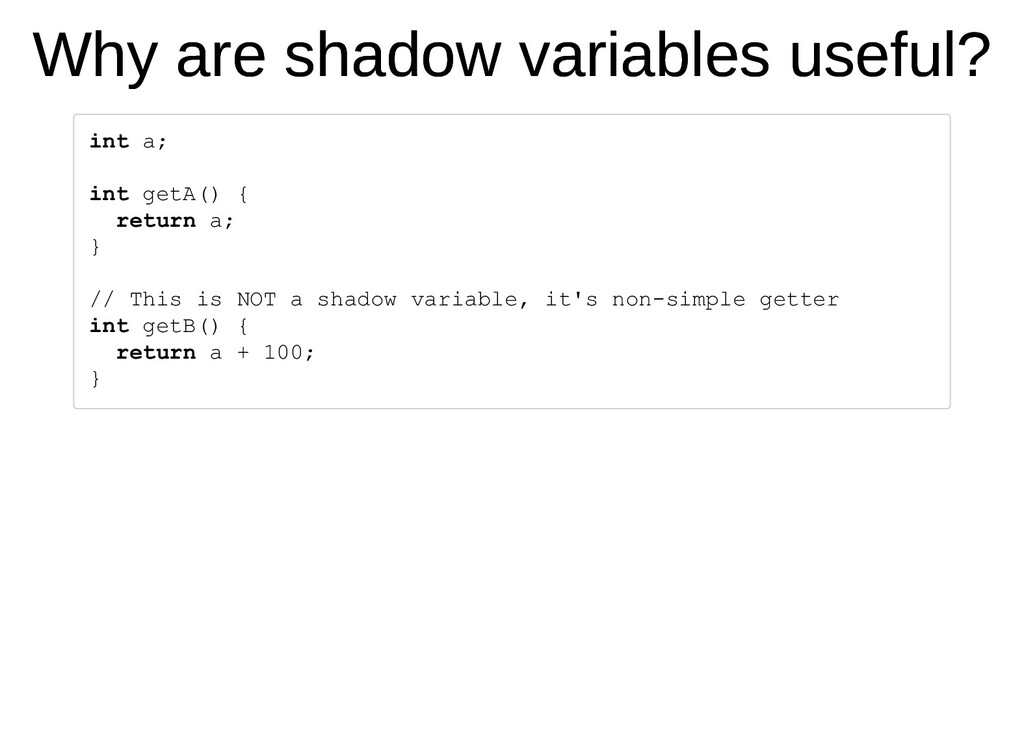 Why are shadow variables useful? Why are shadow...