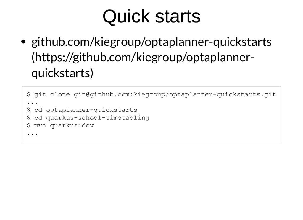 Quick starts Quick starts github.com/kiegroup/o...