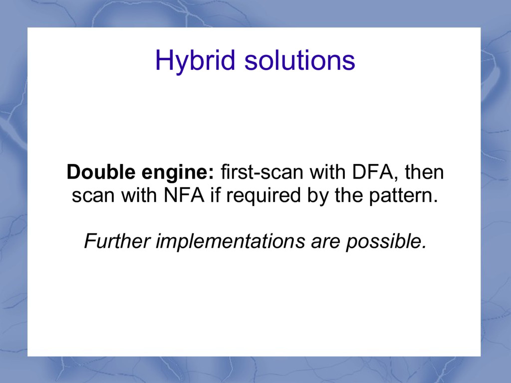 Hybrid solutions Double engine: first-scan with...