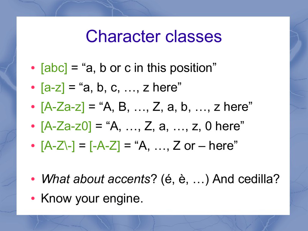 """Character classes ● [abc] = """"a, b or c in this ..."""