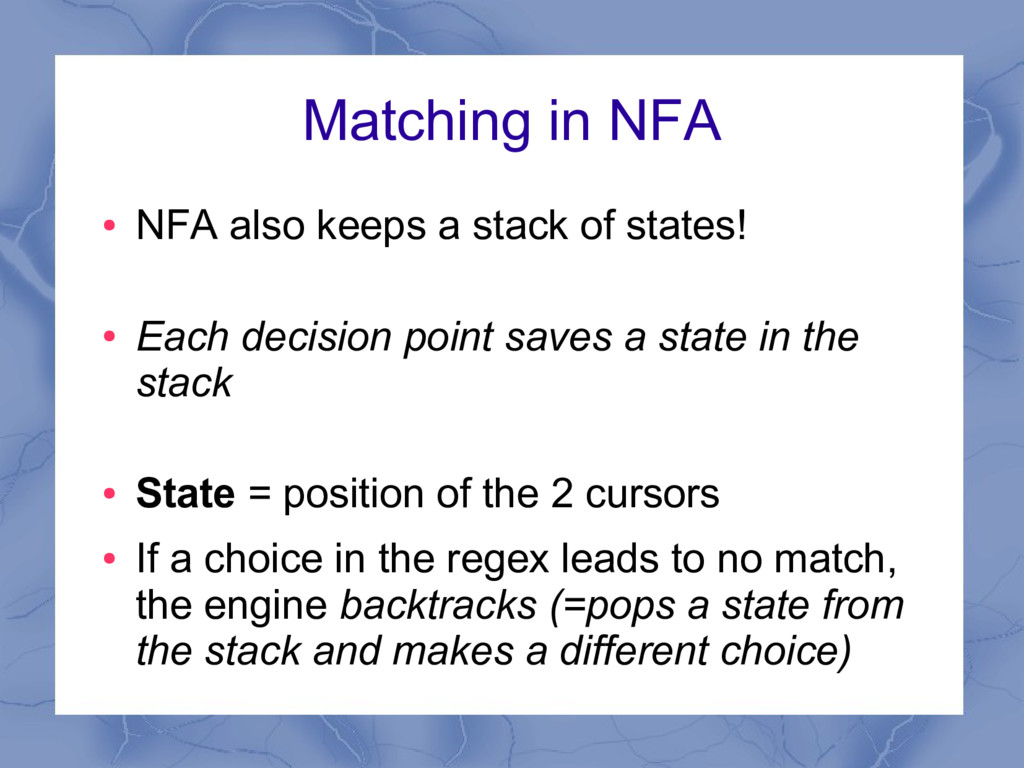 Matching in NFA ● NFA also keeps a stack of sta...