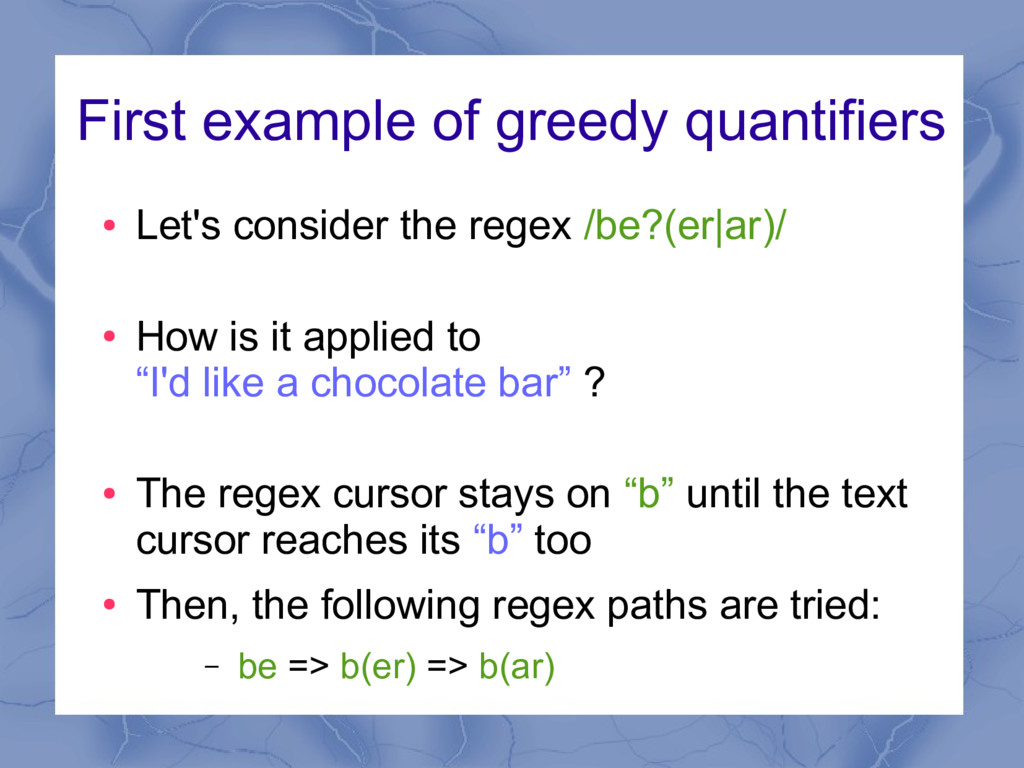 First example of greedy quantifiers ● Let's con...