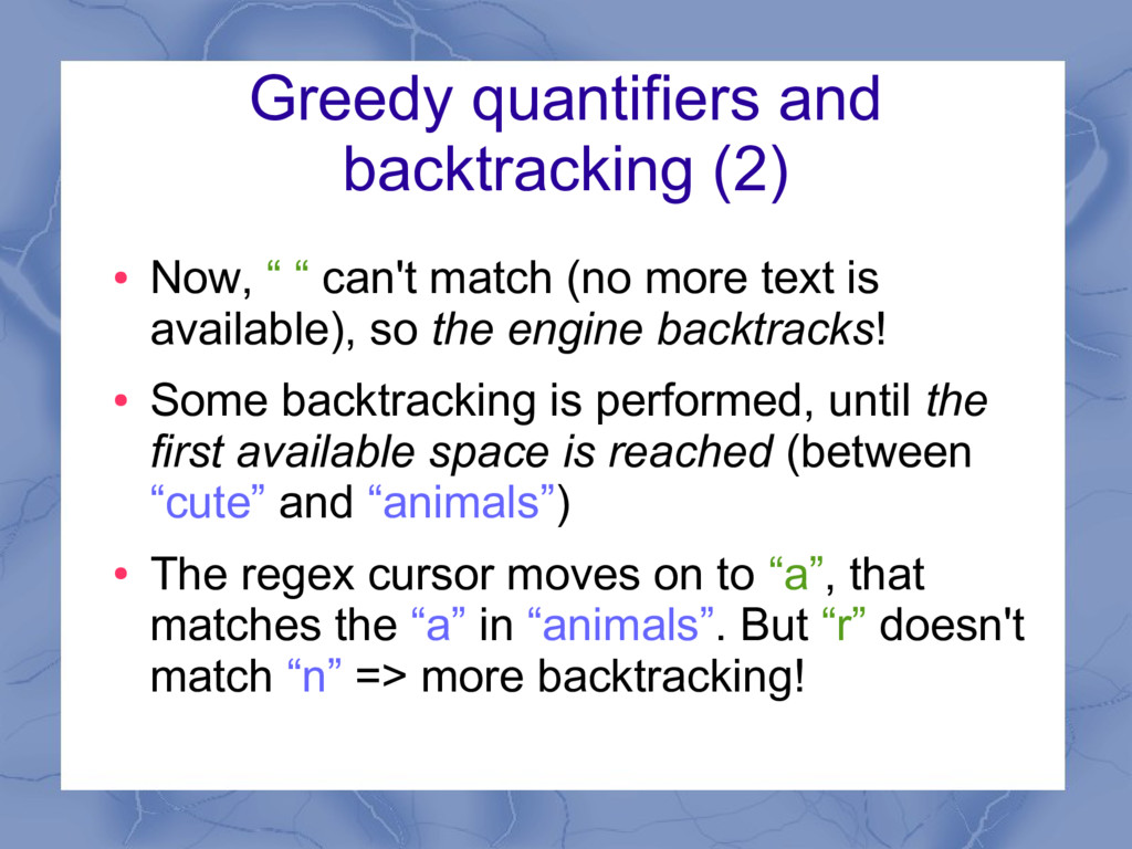 Greedy quantifiers and backtracking (2) ● Now, ...
