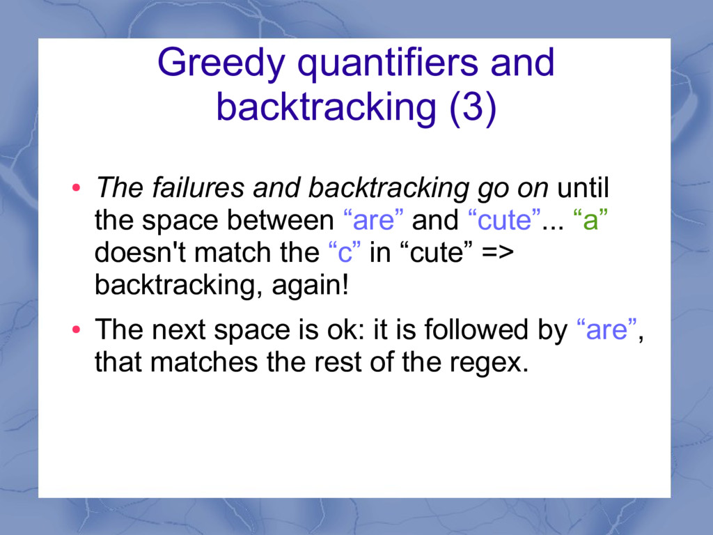 Greedy quantifiers and backtracking (3) ● The f...