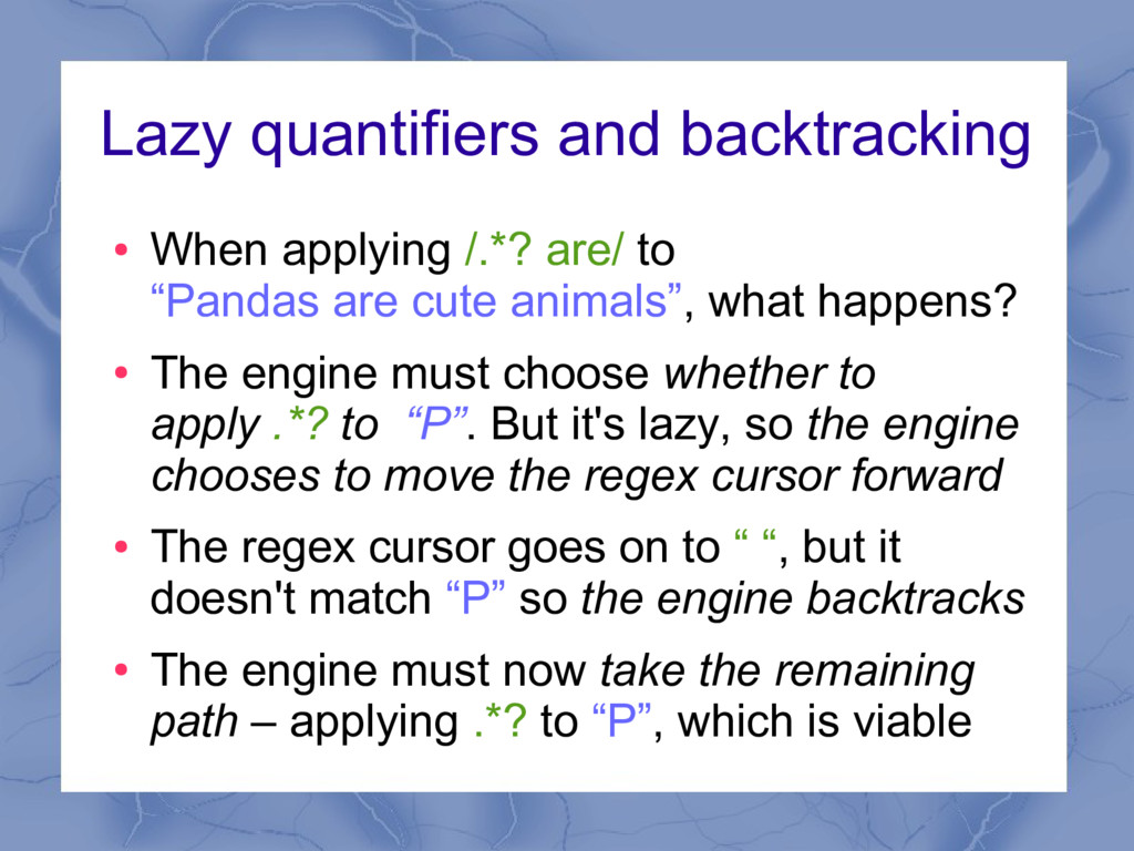 Lazy quantifiers and backtracking ● When applyi...