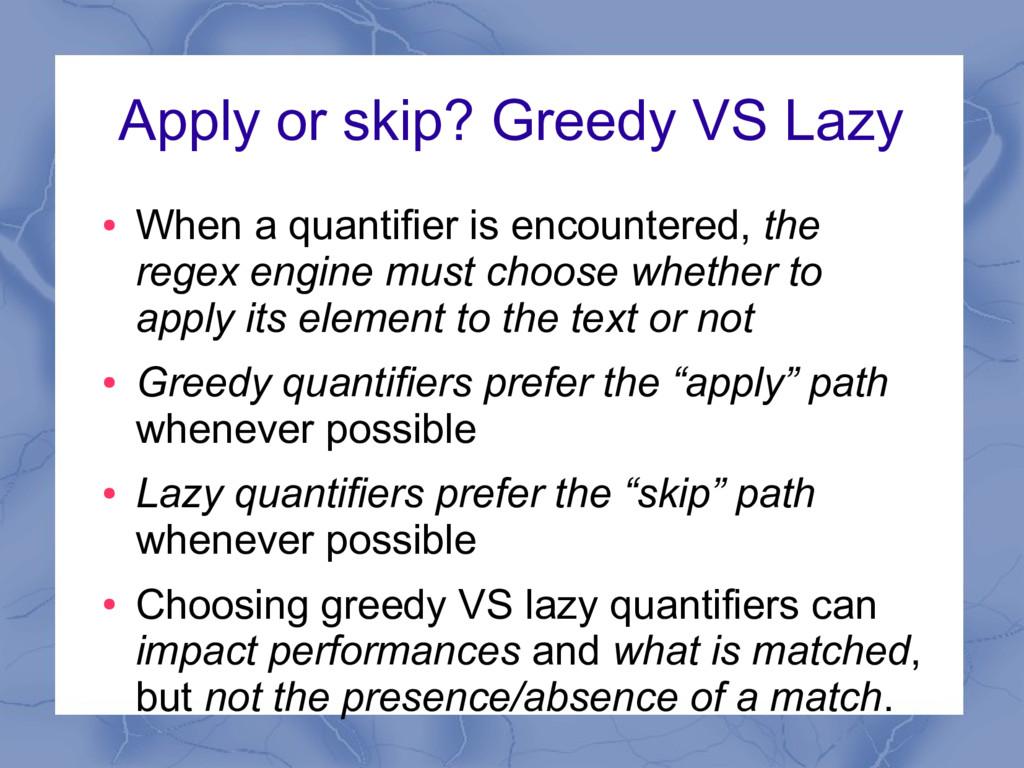 Apply or skip? Greedy VS Lazy ● When a quantifi...