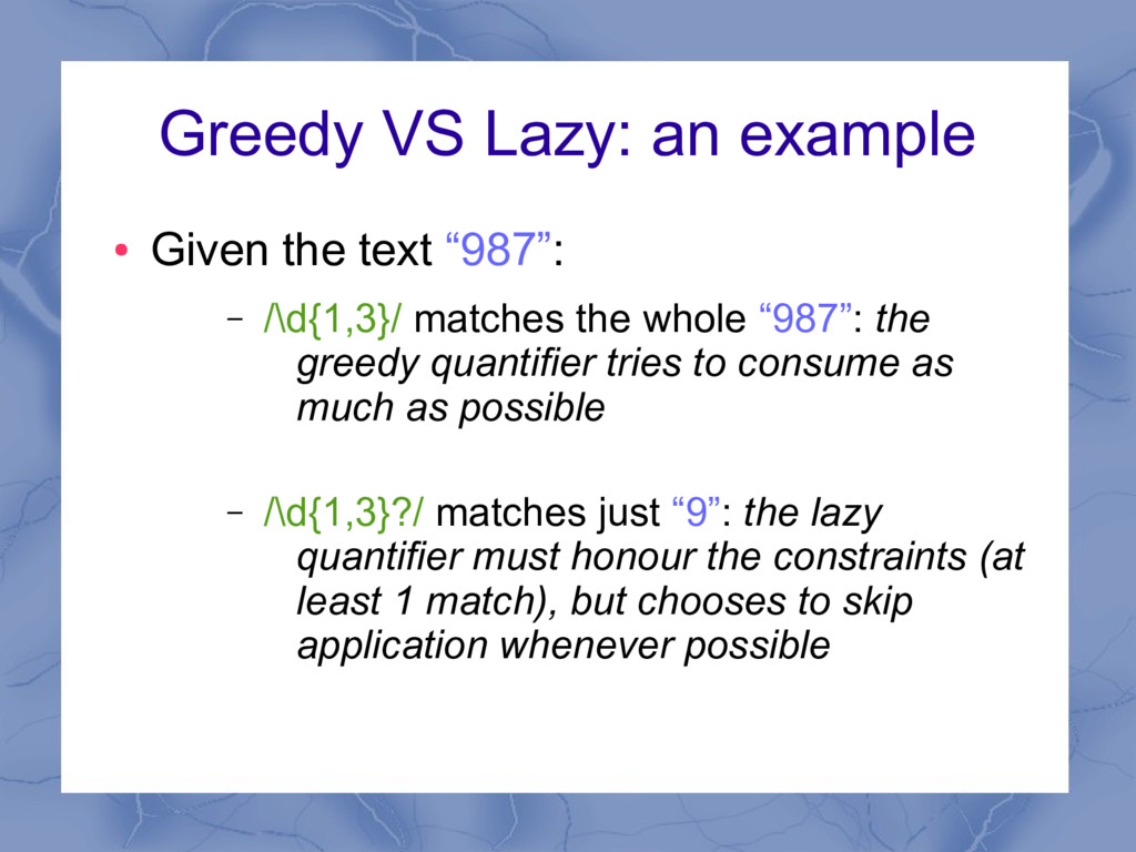 """Greedy VS Lazy: an example ● Given the text """"98..."""