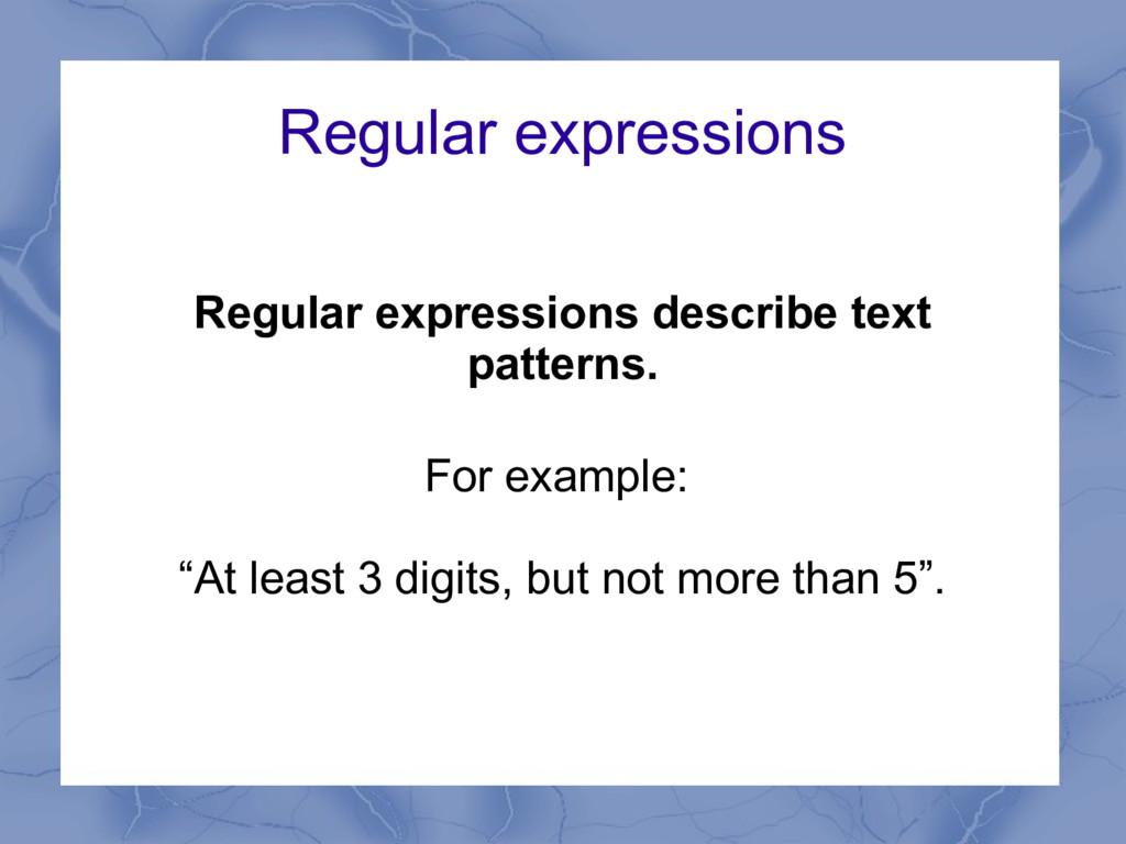 Regular expressions Regular expressions describ...