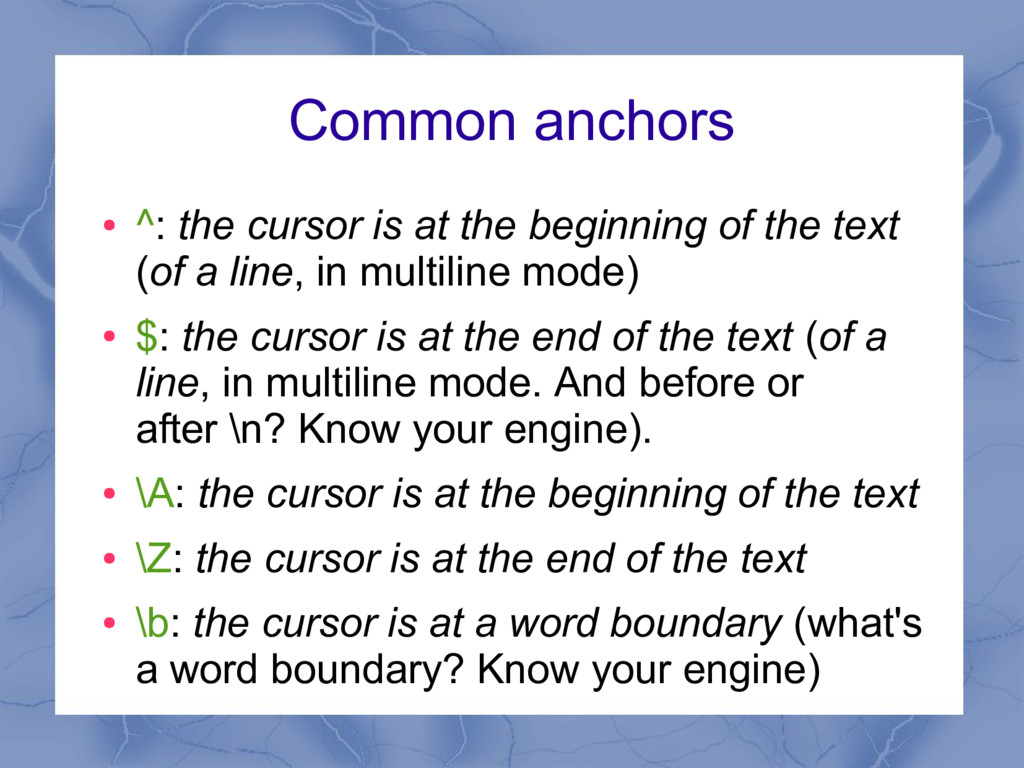Common anchors ● ^: the cursor is at the beginn...
