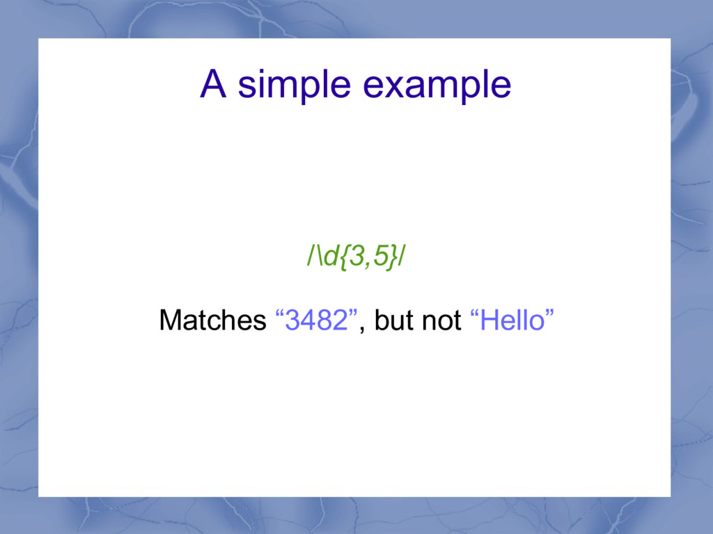 """A simple example /\d{3,5}/ Matches """"3482"""", but ..."""