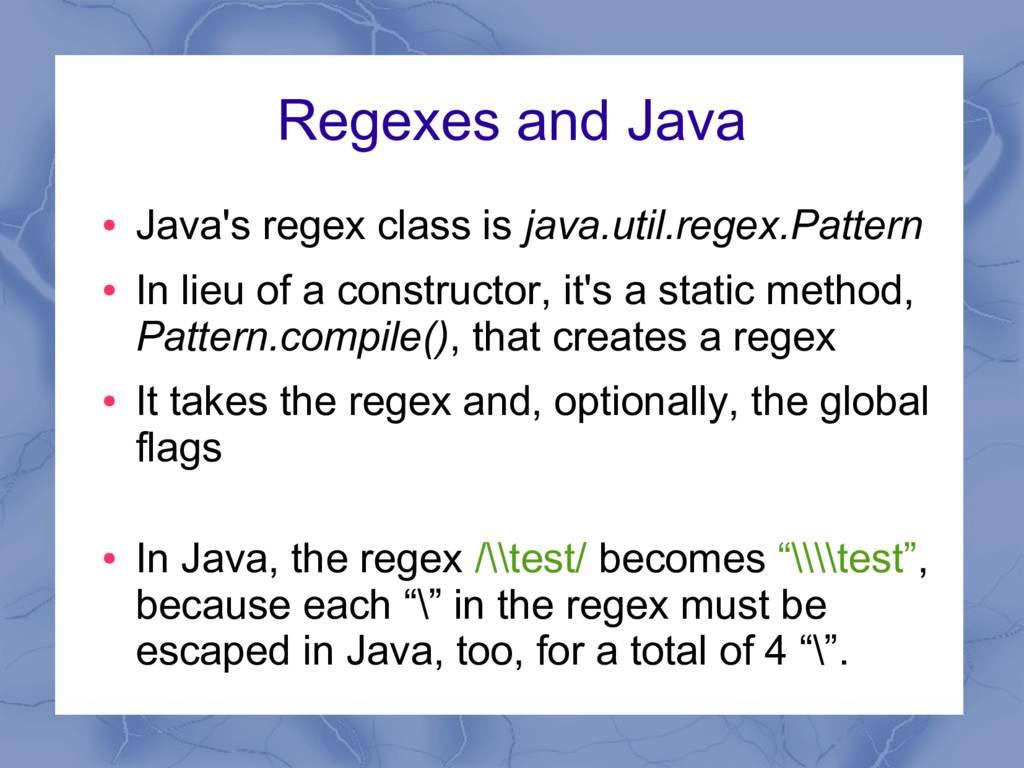 Regexes and Java ● Java's regex class is java.u...