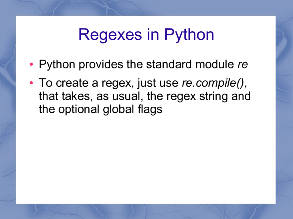 Regexes in Python ● Python provides the standar...